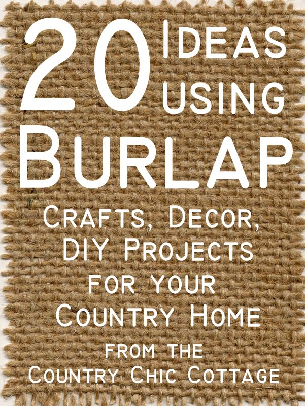 burlap decor and crafts the country chic cottage diy home decor crafts farmhouse. Black Bedroom Furniture Sets. Home Design Ideas