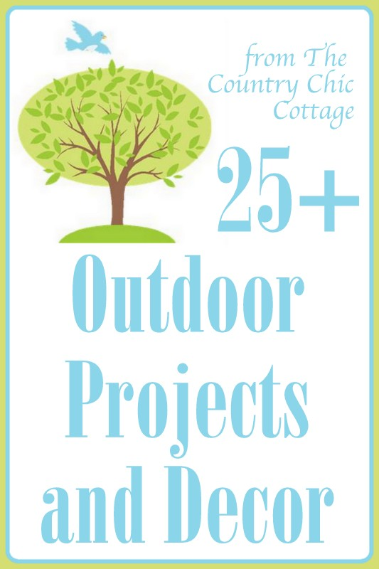 Outdoor Projects And Decor The Country Chic Cottage