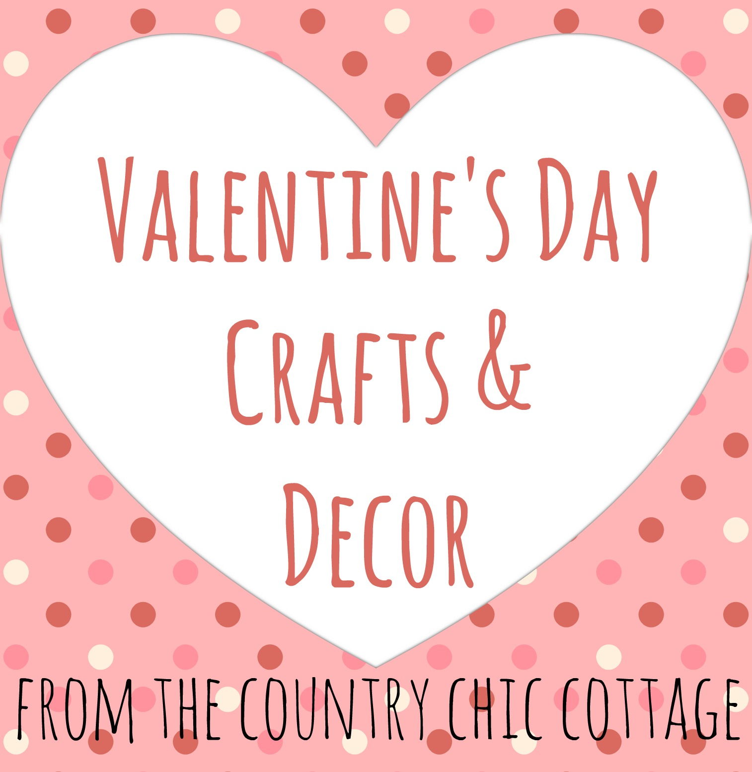 Valentine\'s Day - The Country Chic Cottage