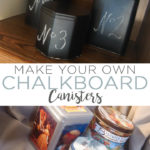 Make your own chalkboard canisters with a few simple supplies! A quick and inexpensive way to organize using chalkboard tins! #chalkboard #organization #cheap