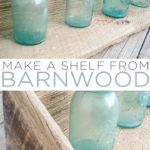 Learn how to make a barn wood shelf with step by step instructions then add one of these beauties to your farmhouse style home! #barnwood #farmhouse #farmhousestyle #shelf #wood #crafts