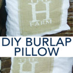 Make DIY pillow covers with this quick and easy tutorial! Includes how to add a monogram on burlap to the front! #burlap #pillow #farmhousestyle #farmhouse