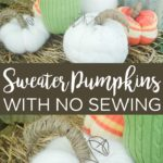 Learn how to make sweater pumpkins in all shapes and sizes. The best part is that there is no sewing required! #pumpkins #fall #crafts #nosew #sweater #upcycle #recycle