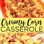This creamy corn casserole recipe is perfect for Thanksgiving or any family gathering! With cream cheese, bacon, peppers, and more, it is one delectable recipe! #corn #thanksgiving #casserole #vegetables