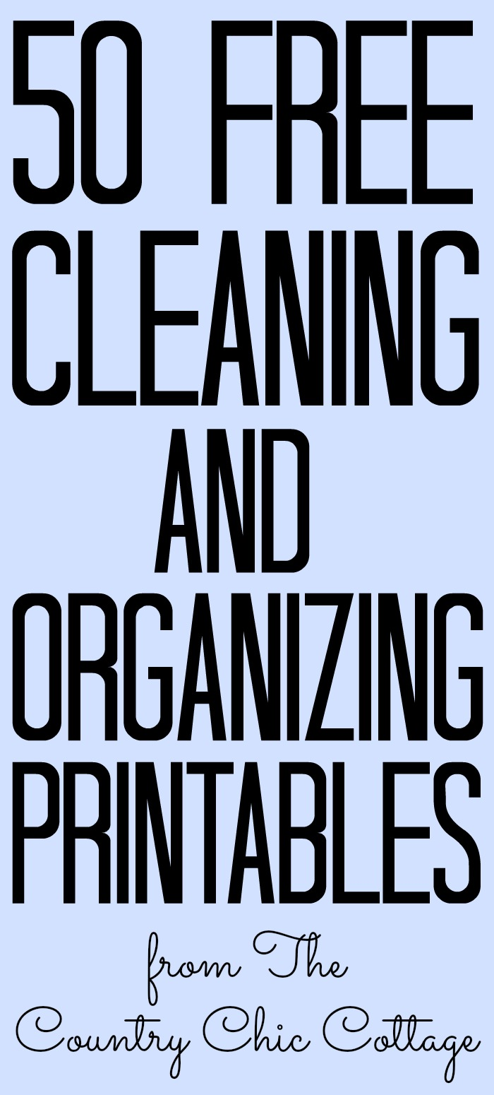 Over 50 FREE Cleaning and Organizing Printables - The