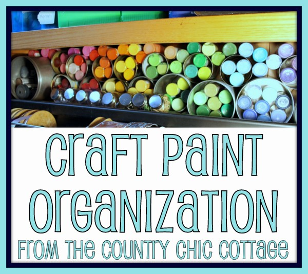Craft Paint Organization Using Recycled Cans The Country