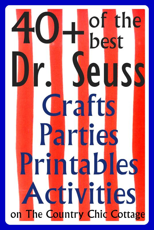 Over 40 Dr Seuss Birthday Ideas Crafts Parties