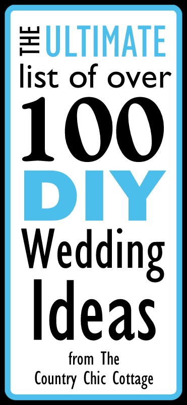 Over 100 diy wedding ideas the ultimate list the country chic get the ultimate list of over 100 diy wedding ideas here tons of ideas for solutioingenieria Images