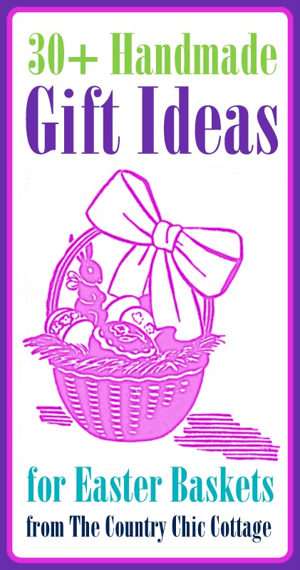 30 Handmade Gift Ideas For Kids Easter Baskets The
