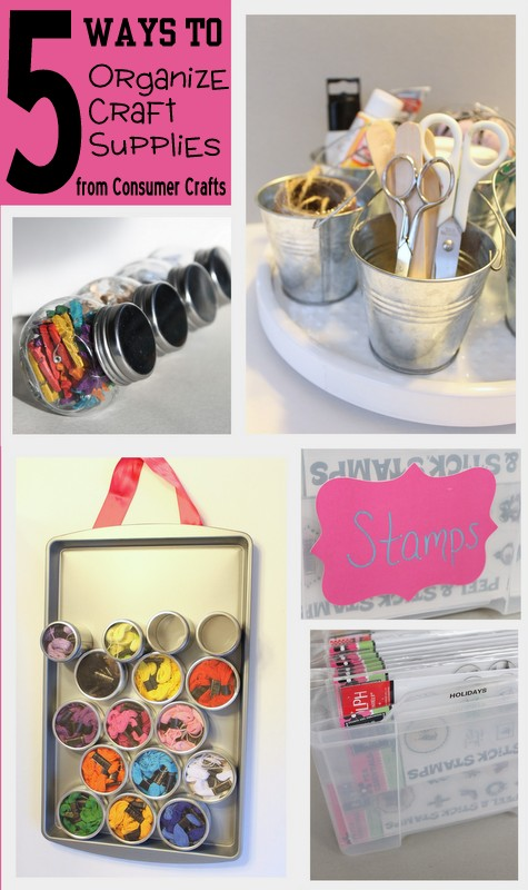 On 5 Ways To Organize Your Craft Supplies The Ideas Of Course Can Be Used In Any Area Home But I Believe They Are Great For Crafty Ladies