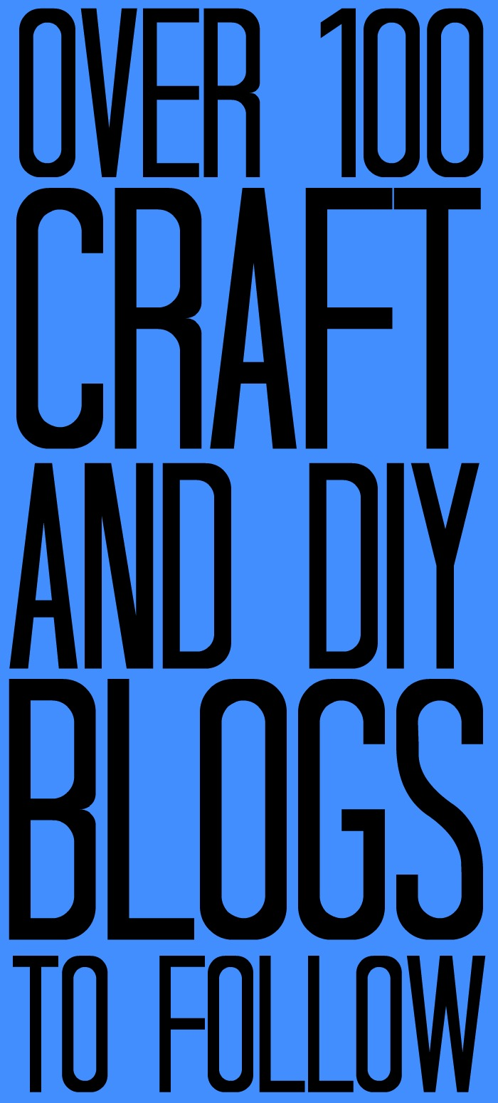 Over 100 craft and DIY blogs to follow! A great collection of blogs to inspire you to be creative each day! #blogs #blogger #crafts #diy