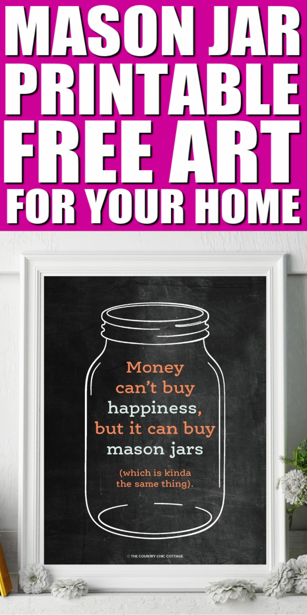 Get this free mason jar printable art for your home! Money can't buy happiness but it can buy mason jars and that is kinda the same thing! #masonjar #printable #freeprintable #printableart