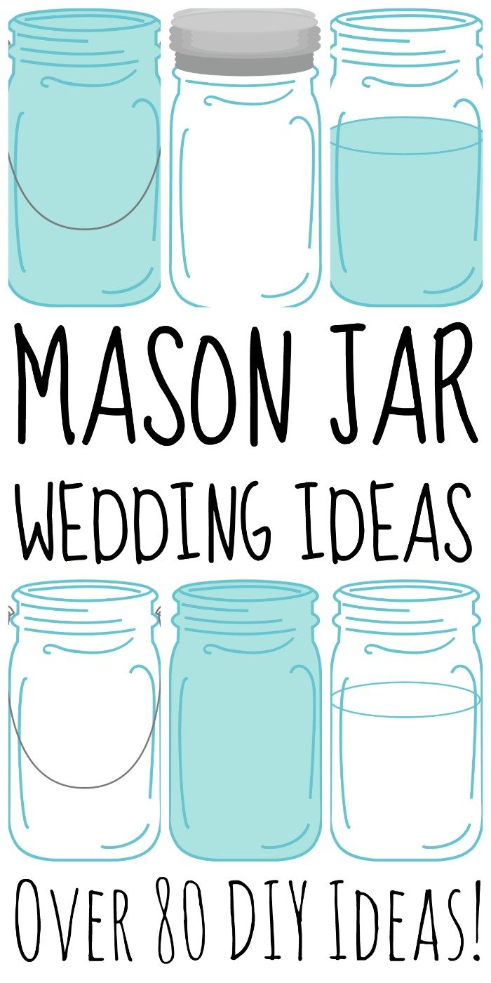 Over 80 mason jar wedding ideas for your DIY wedding!