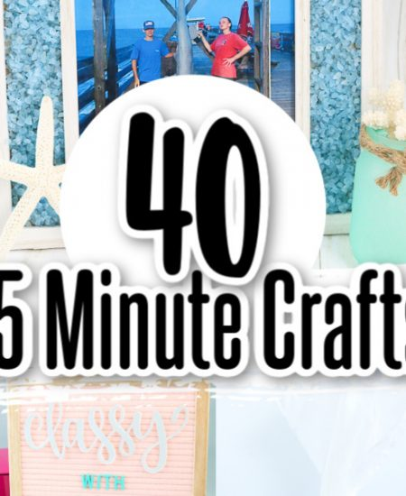 40 Quick Crafts You Will Love