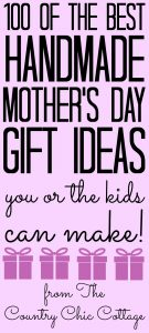 Get over 100 handmade Mother's Day gift ideas here! Great ideas to make for mom! Even some for the kids to make! #mothersday #mom #handmade #handmadegifts #giftideas