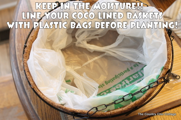 Line your coco lined baskets with plastic bags before planting to help them retain moisture. Cut your watering time and save your plants!