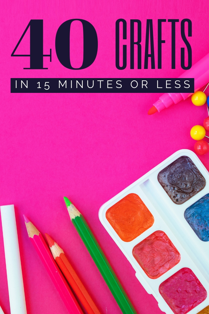 40 crafts in 15 minutes or less! #crafts #diy