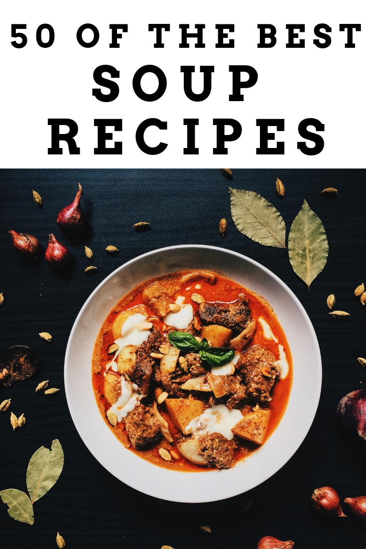 Get 50 of the best soup recipes to try in your home! #soup #recipes