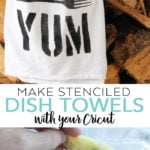 Use your Cricut machine to make stenciled dish towels in minutes! A fabulous handmade gift where you can pick any design that you like! #cricut #cricutmade #stencil #kitchen