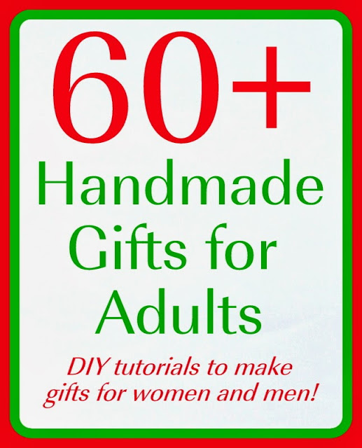 A list of over 60 handmade gifts for adults -- perfect holiday gifts for Christmas and other holidays that you can make yourself!