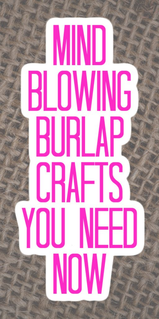 amazing burlap crafts