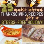 These 25 make ahead Thanksgiving recipes are all you need for a stress free holiday! Start now prepping for your Thanksgiving meal and worry less on the big day! #holiday #thanksgiving #recipes