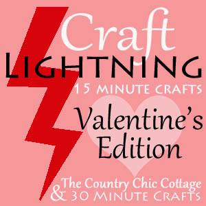 Craft Lightning Valentine's Day -- a collection of Valentine's Day crafts that take 15 minutes or less to complete.