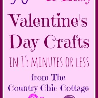 50+ Quick and Easy Valentine's Day Crafts (15 Minutes or Less)