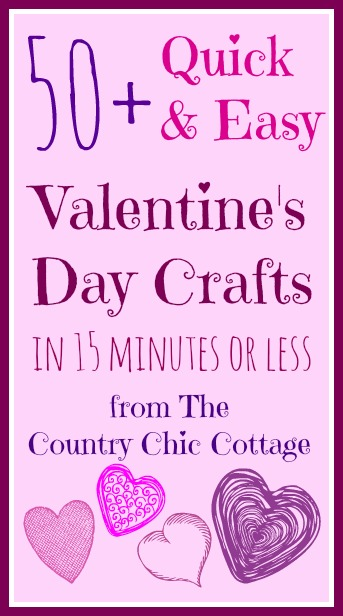 50 Quick And Easy Valentine S Day Crafts 15 Minutes Or