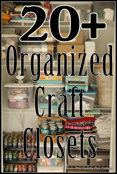 Over 20 Organized Craft Closets The Country Chic Cottage