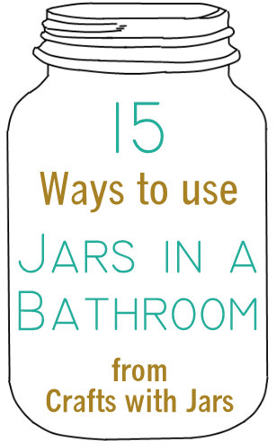 Fabulous  ways to use jars in a bathroom
