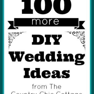 100 MORE Wedding DIY Ideas