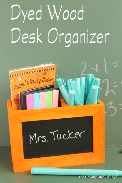 Dyed Wood Desk Organizer -- use Rit Dye to make wood any color you desire.  A perfect gift for Teacher Appreciation Week that can be made in just minutes.