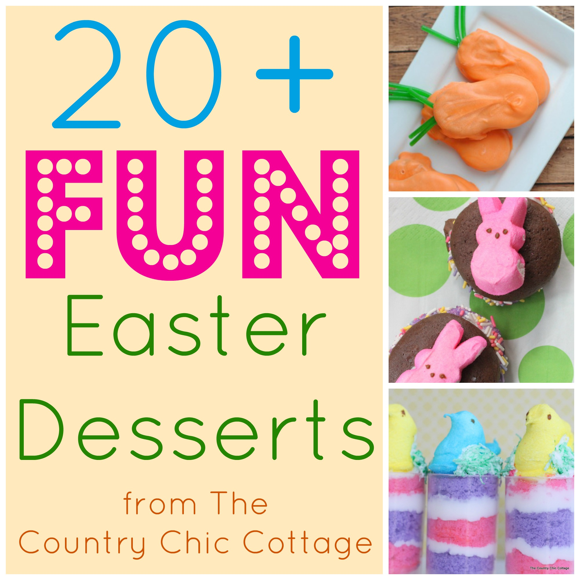 Over 20 fun Easter desserts -- a great collection of desserts that will make them say WOW!