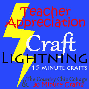 Link up YOUR Teacher Appreciation Crafts