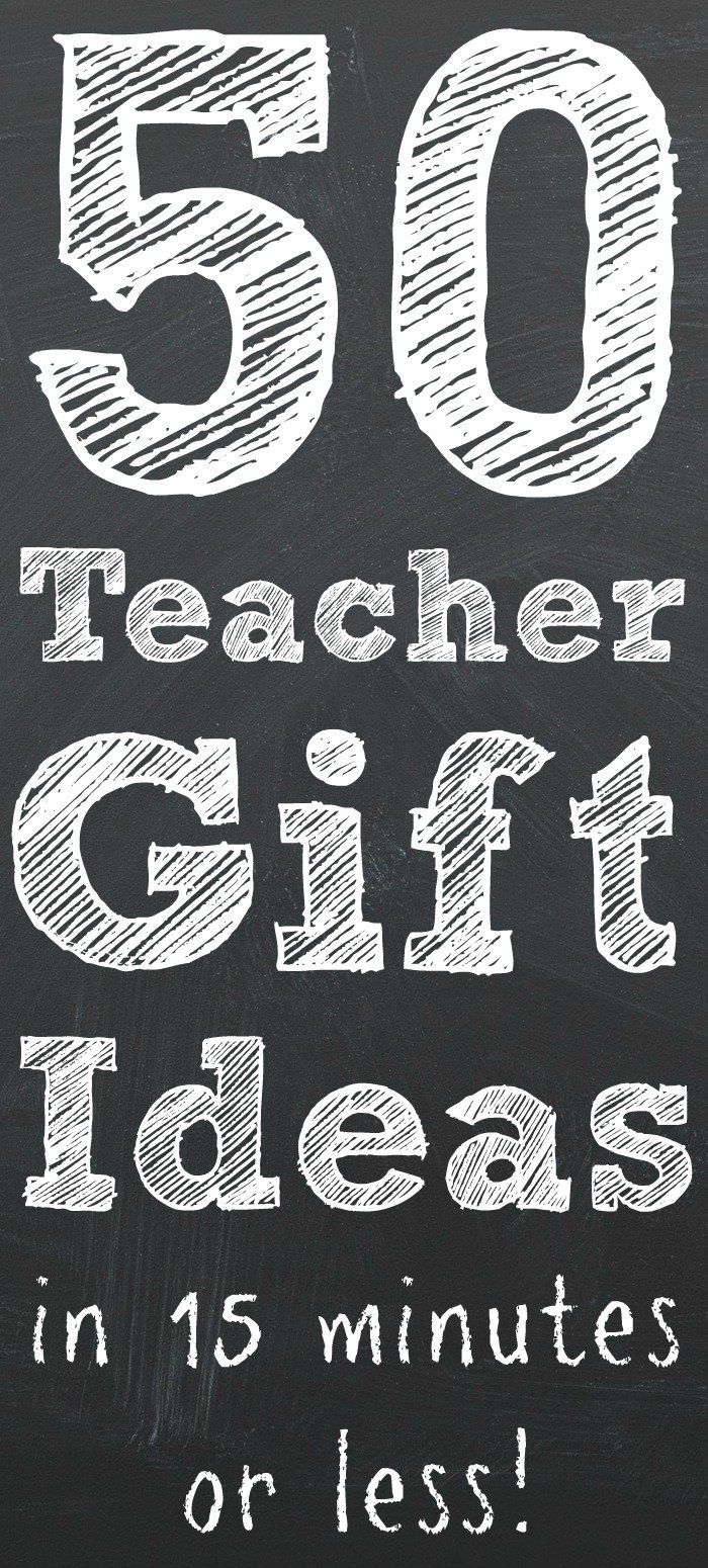 50 ideas for teacher appreciation week that all take 15 minutes or less to make! #teacherappreciation #teachers