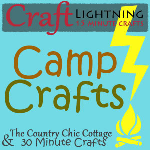 Craft Lightning Camp Crafts -- quick 15 minute crafts with a camp theme.