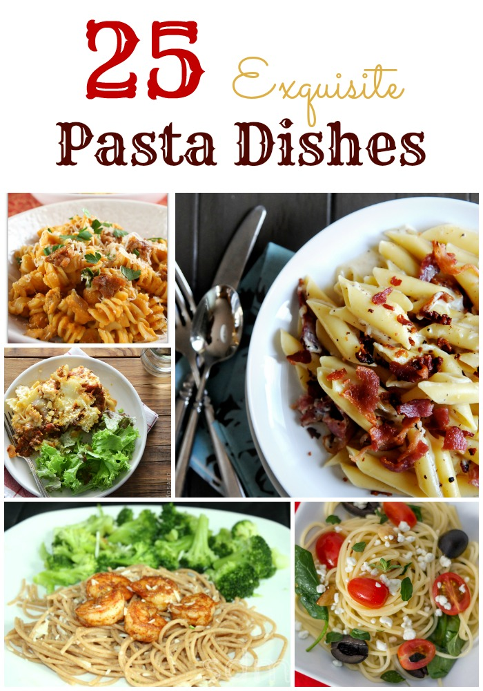 25 Pasta Dishes -- get ideas for meal time with these pasta dishes.