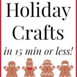 Make great quick holiday crafts in 15 minutes or less! Click here to see over 45 ideas for Christmas and other winter holidays!