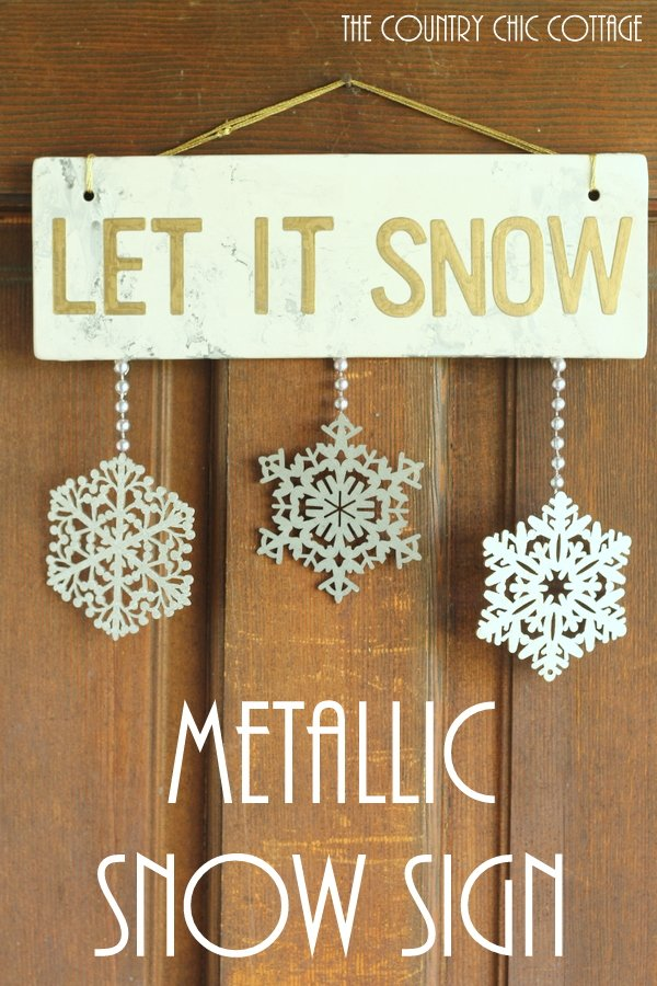 Metallic Let it Snow Sign -- Add some metallic to your home decor or front door this winter by making this fun sign.