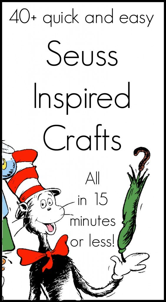 collection of over 40 Seuss crafts that all take 15 minutes or less ...