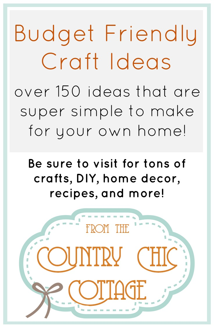 Over 150 ideas for budget friendly crafts that anyone can make!