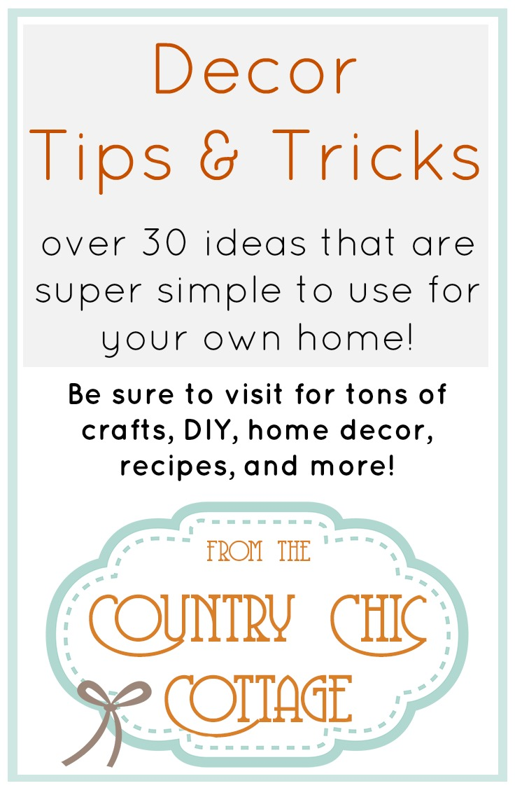 Decor Tips And Tricks The Country Chic Cottage Diy Home Decor Crafts Farmhouse