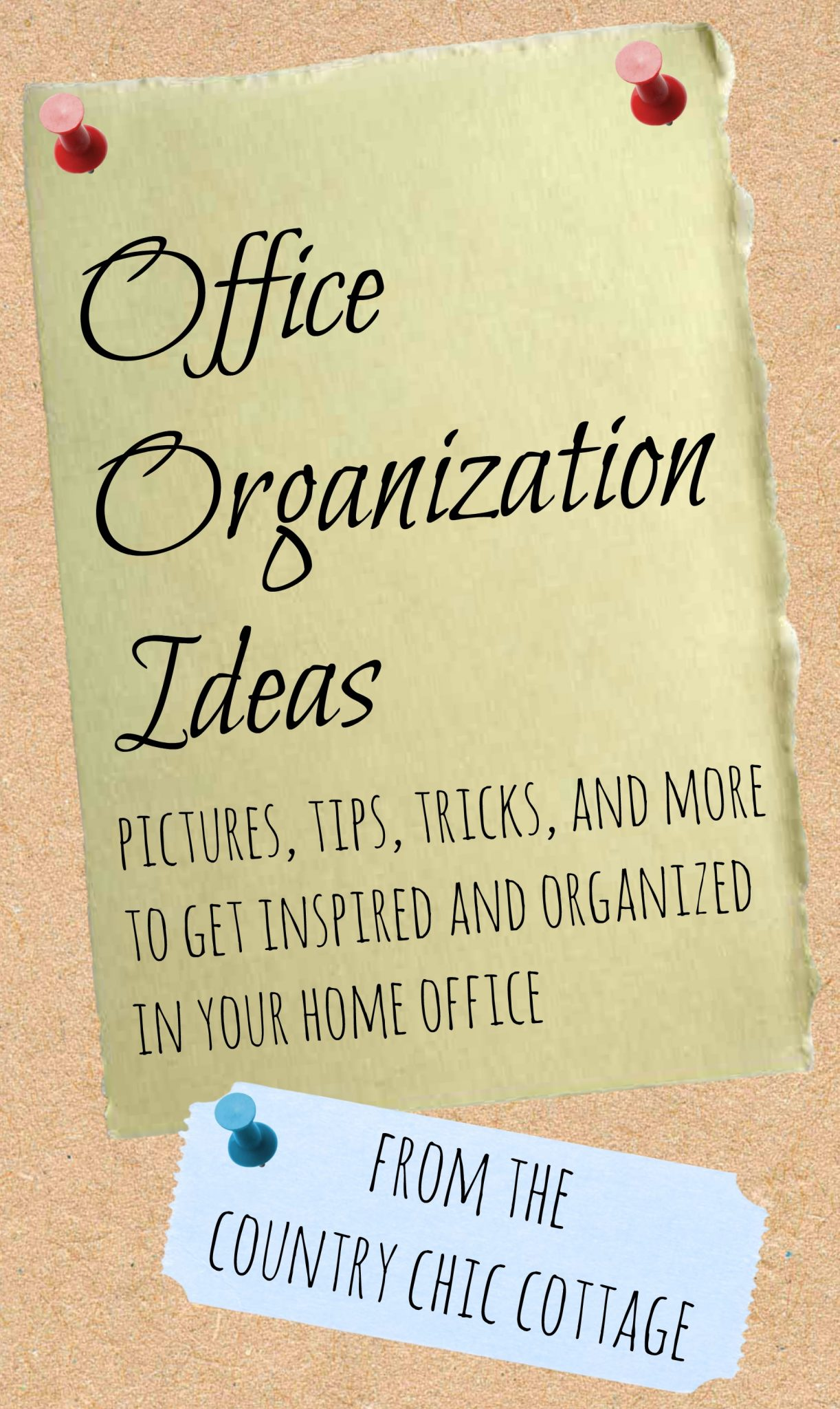 Office organization ideas the country chic cottage for Office organization tips and ideas