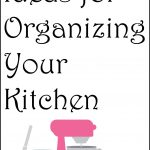 Organizing your kitchen -- tons of ideas and inspiration!