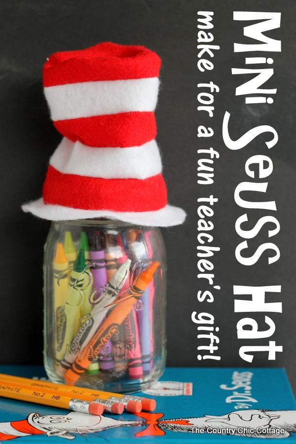 A free pattern to sew a mini Dr. Seuss hat for the top of a mason jar. Makes a great teacher gift idea!