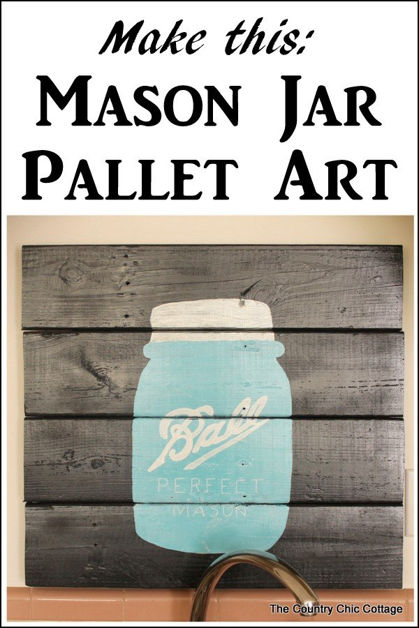 Pinnable image for Mason jar pallet art
