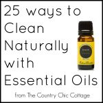 25 ways to clean naturally with essential oils -- a guide everyone needs for all natural cleaning!