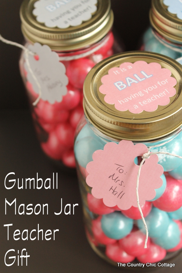 Gumball Mason Jar Teacher Gift -- perfect for Teacher Appreciation week!