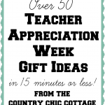 Over 50 Teacher Appreciation Week gift ideas that can be made in 15 minutes or less!